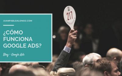 ¿Cómo funciona Google Ads? Destripando su sistema de subasta